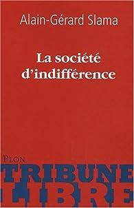 La soci�t� d'indiff�rence par Alain-G�rard Slama