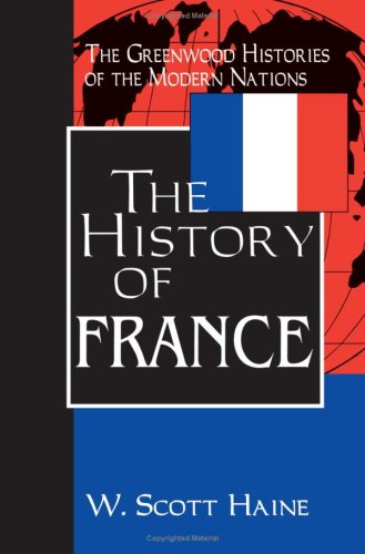 The History of France (The Greenwood Histories of the...