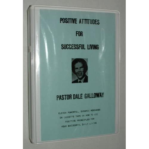 Positive Attitudes For Successful Living: Pastor Dale