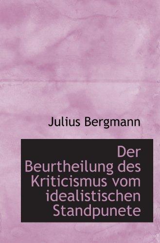 Der Beurtheilung des Kriticismus vom idealistischen Standpunete