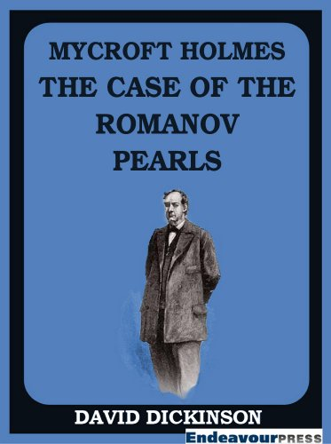 Mycroft Holmes: The Case of the Romanov Pearls