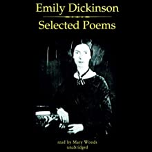 Emily Dickinson: Selected Poems (       UNABRIDGED) by Emily Dickinson Narrated by Mary Woods