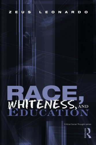 Race, Whiteness, and Education (Critical Social Thought)