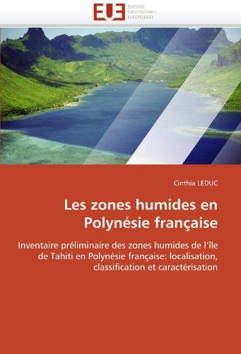 Les zones humides en Polynésie française: Inventaire préliminaire des zones humides de l'île de Tahiti en Polynésie française: localisation, classification et caractérisation