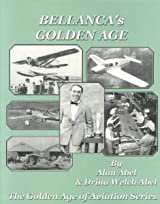 Bellanca's Golden Age - The Golden Age of Aviation Series