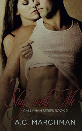 Stay With Me (Callahan Series) (Volume 2) by A.C. Marchman (2013-12-19) (Ac Marchman compare prices)