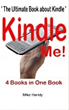 Kindle ME : The Ultimate Book about how to use Amazon's Kindle .