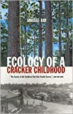 img - for Ecology of a Cracker Childhood Publisher: Milkweed Editions book / textbook / text book