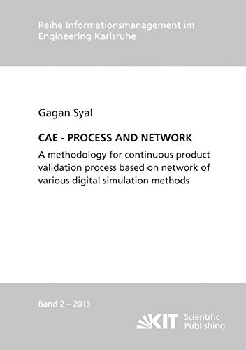 Cae - Process And Network : A Methodology For Continuous Product Validation Process Based On Network Of Various Digital Simulation Methods (Reihe ... Im Ingenieurwesen (Imi)) (Volume 2)