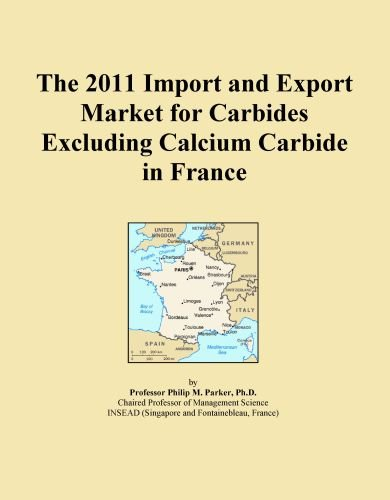 The 2011 Import And Export Market For Carbides Excluding Calcium Carbide In France