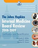 img - for The Johns Hopkins Internal Medicine Board Review 2008-2009: with Online Exam Simulation, 2e (Johns Hopkins Internal Medical Board Review) book / textbook / text book