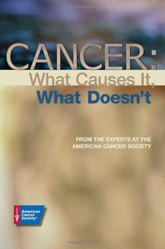 Cancer: What Causes It, What Doesn'T