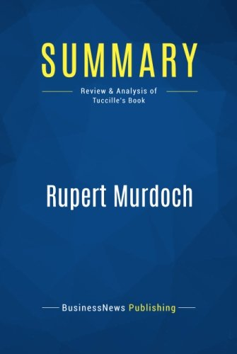 summary-rupert-murdoch-review-and-analysis-of-tuccilles-book