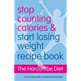 The Harcombe Diet - Stop Counting Calories and Start Losing Weight: Recipe Bookby Zoe Harcombe