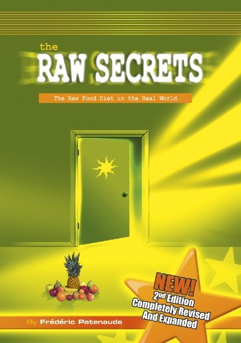 The Raw Secrets: The Raw Food Diet In The Real World, 3Rd Edition