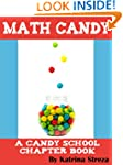 Math Candy (Candy School Book 1)