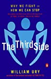 The Third Side: Why We Fight and How We Can Stop [3RD SIDE UPDTD & EXP REV/E]