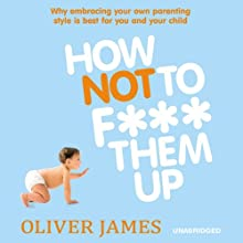 How Not to F*** Them Up (       UNABRIDGED) by James Oliver Narrated by Paul Blake