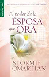El Poder de La Esposa Que Ora, : Power of a Praying Wife the (Edición en español)