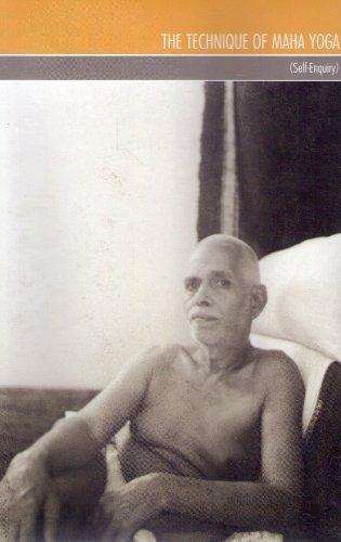 The Technique Of Maha Yoga/(Self Enquiry), by Sri Ramana Maharshi