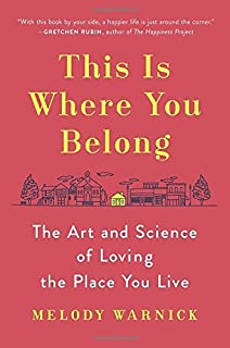 Book Cover: This Is Where You Belong: The Art and Science of Loving the Place You Live