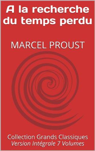 Marcel Proust - A la recherche du temps perdu (French Edition)