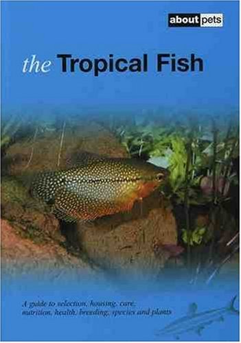 tropical-fish-pet-guides-a-guide-to-selection-housing-care-nutrition-health-breeding-species-and-pla