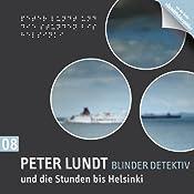 Peter Lundt und die Stunden bis Helsinki (Peter Lundt 8) | Arne Sommer