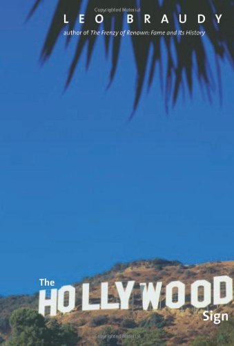 The Hollywood Sign: Fantasy and Reality of an American...