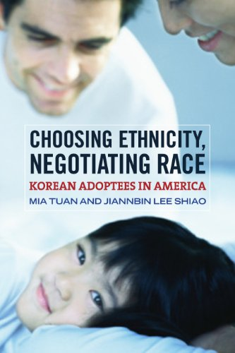 Choosing Ethnicity, Negotiating Race: Korean Adoptees in...