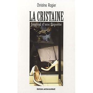 La cristaine. Journal d'une fliquette