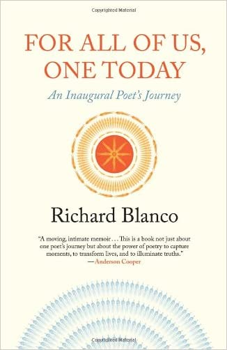For All of Us, One Today: An Inaugural Poet's Journey written by Richard Blanco