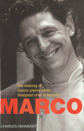 Marco: The Making of Marco Pierre White, the Sharpest Chef in History