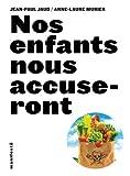 echange, troc Jean-Paul Jaud, Anne-Laure Murier - Nos enfants nous accuseront