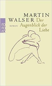Martin Walser: Der Augenblick der Liebe (2004)