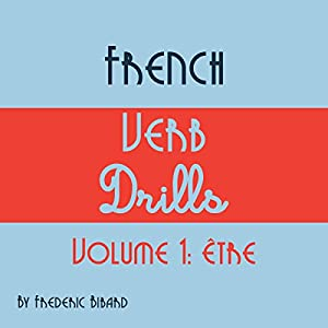 French Verb Drills: Featuring the Verb Être Audiobook
