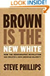 Brown Is the New White: How the Demog...