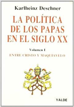 La Política De Los Papas En El Siglo Xx - Tomo I