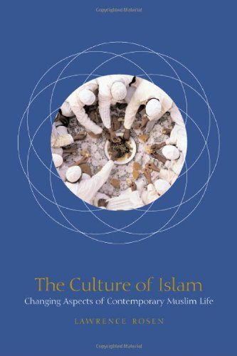 The Culture of Islam: Changing Aspects of Contemporary Muslim Life
