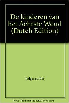 De kinderen van het Achtste Woud (Dutch Edition) (Dutch) Unknown