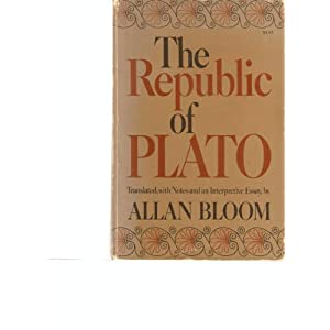 "allan bloom essay republic Posc 250/350, ancient political philosophy: plato's  republic allan bloom, ""interpretive essay"" eva brann, the music of the republic (title essay."