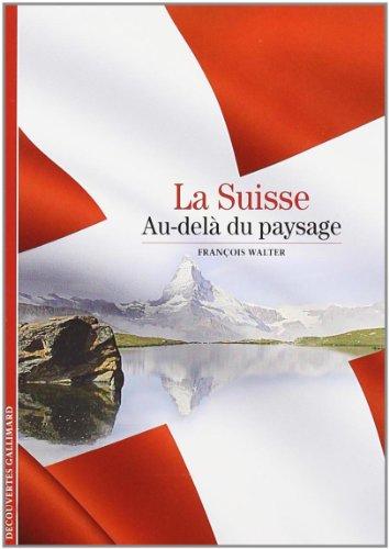 La Suisse : au-delà du paysage