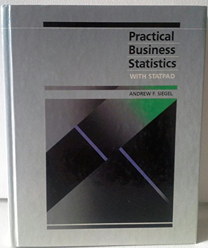 Practical Business Statistics: With Statpad/Book and Disk (The Irwin series in quantitative analysis for business)