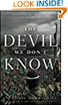 The Devil We Don't Know: The Dark Sid...