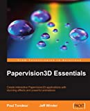 Papervision3D Essentials: Create Interactive Papervision3d Applications With Stunning Effects and Powerful Animations