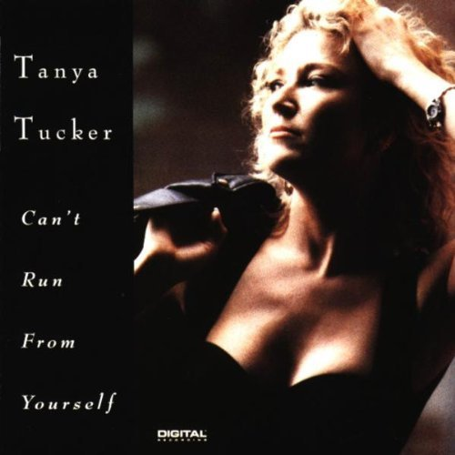 Can't Run from Yourself by Tanya Tucker (1992) Audio CD