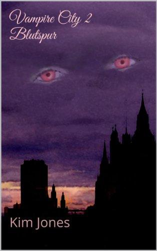 Kim Jones - Vampire City 2: Blutspur