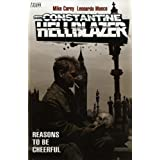 Hellblazer: Reasons to Be Cheerfulby M. J. Carey