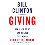 Giving: How Each of Us Can Change the World | Bill Clinton