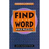 Find the Word Bible Puzzles: Parables and Miracles (0784700621) by Tiner, John Hudson